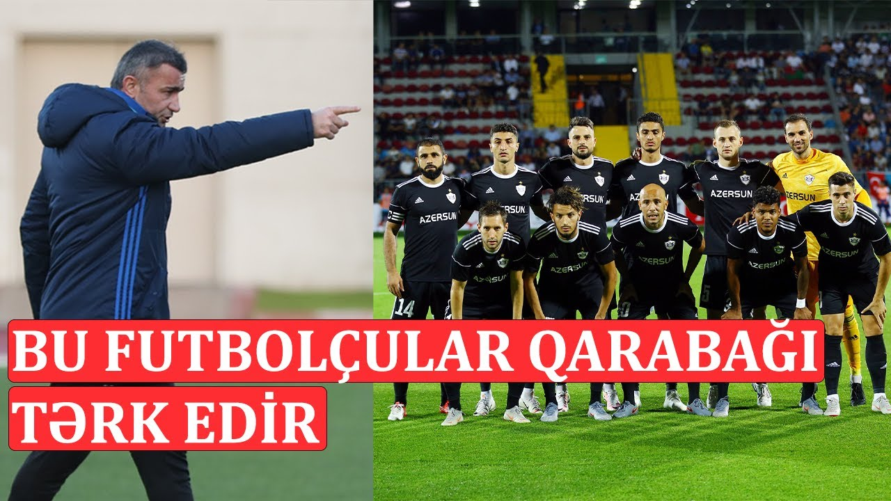 """Yayda """"Qarabağ""""dan kimlər ayrılacaq? - VİDEO"""