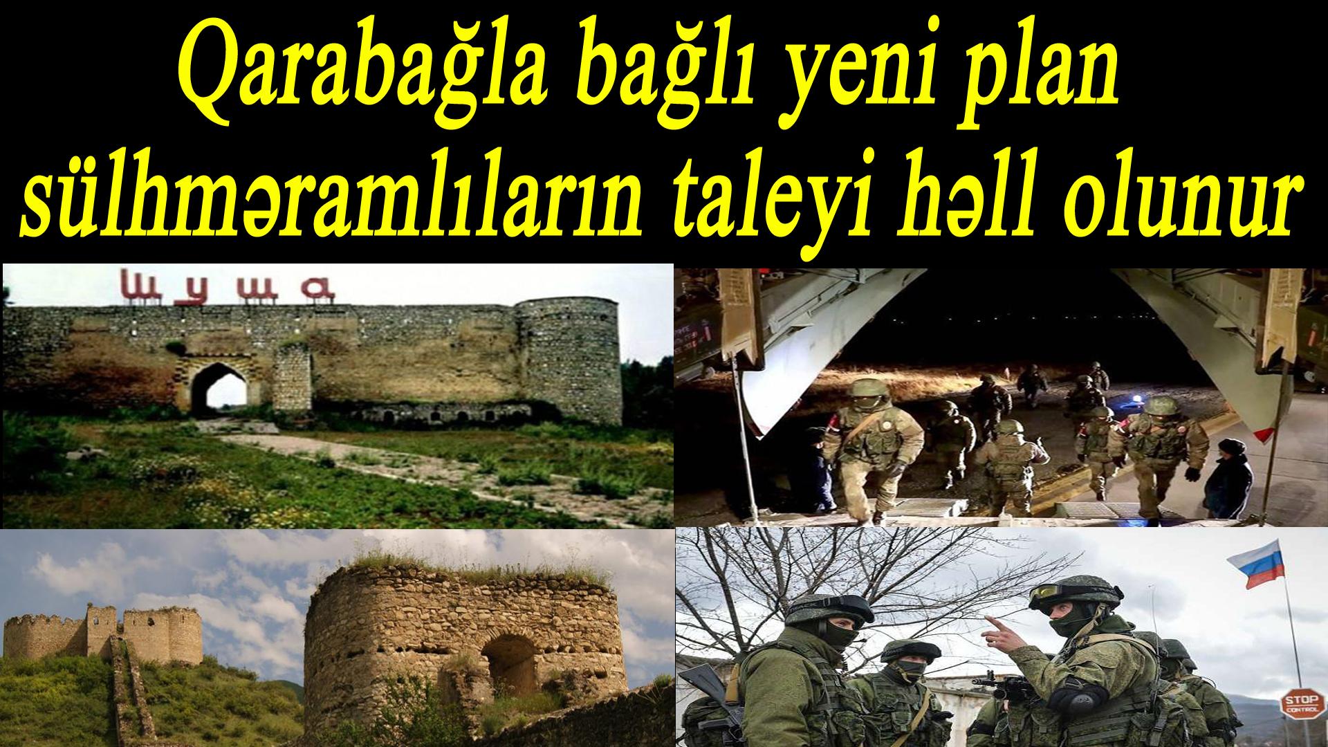 Qarabağla bağlı yeni plan – Sülhməramlıların taleyi həll olunur: VİDEO