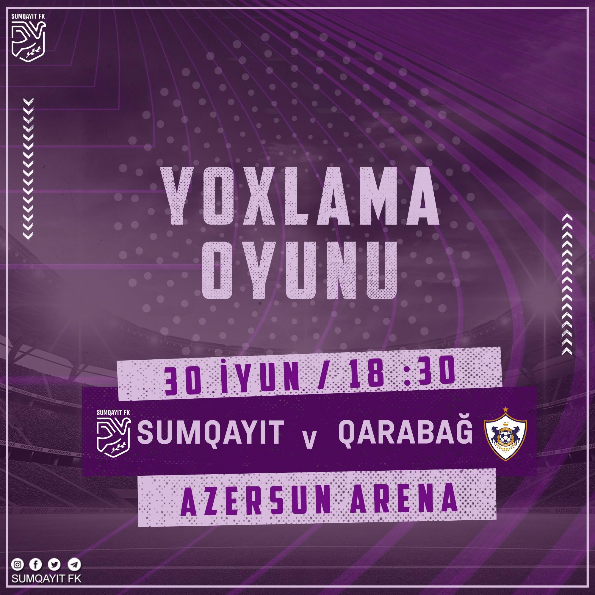 """""""Qarabağ"""" – """"Sumqayıt"""": İyunun 30-da, saat 18:30-da"""